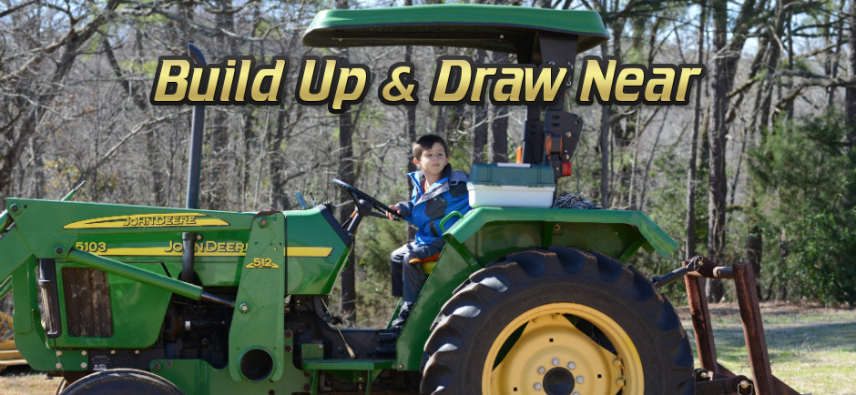 Build Up and Draw Near - Alex on Tractor